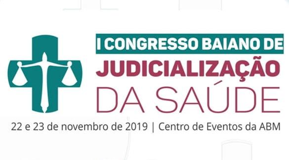ABM realiza I Congresso Baiano de Judicialização da Saúde