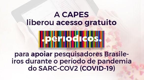 A CAPES liberou acesso gratuito para apoiar pesquisadores Brasileiros durante o período de pandemia do SARC-COV2 (COVID-19)