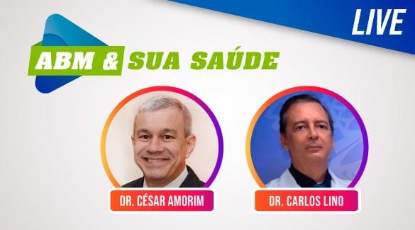 A Lives ABM & Sua Saúde desta quinta, 30/07, traz o ginecologista e diretor da ABM, Dr. Carlos Lino.
