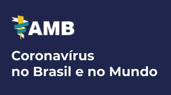 AMB lança plataforma de acompanhamento de dados sobre o coronavírus no Mundo e no Brasil.
