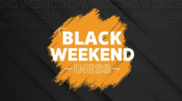 Black Weekend INESS!!