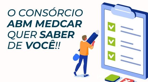 O consórcio ABM MedCar quer saber de você!