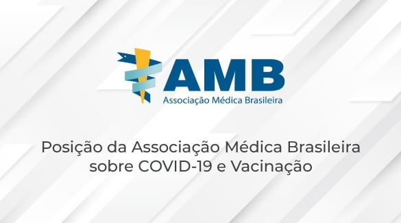 Posição da Associação Médica Brasileira sobre COVID-19 e Vacinação