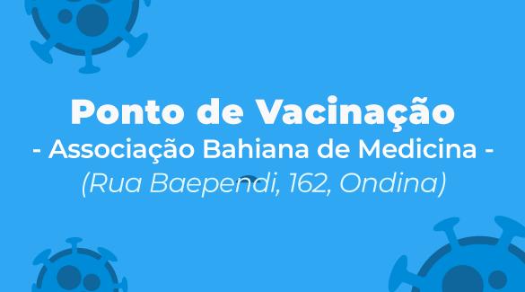 Associação Bahiana de Medicina será ponto de vacinação a partir desta quinta-feira (11/03)