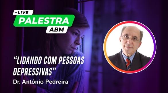 ABM e Dr. Antônio Pedreira realizam live com tema