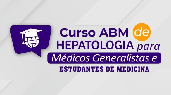 A ABM vai realizar, nos dias 6 e 7 de agosto, o Curso ABM: Hepatologia para Médicos Generalistas e Estudantes de Medicina