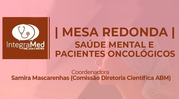 """ABM e LAO vão realizar Mesa Redonda sobre """"Saúde Mental e Pacientes Oncológicos"""""""