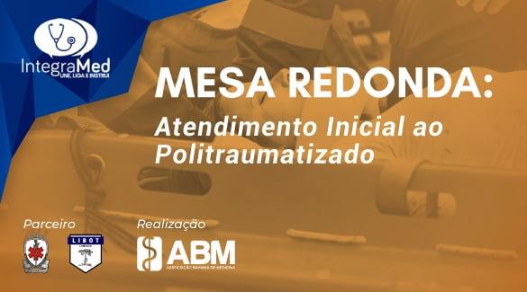 "ABM vai realizar Mesa Redonda ""Atendimento Inicial ao Politraumatizado"
