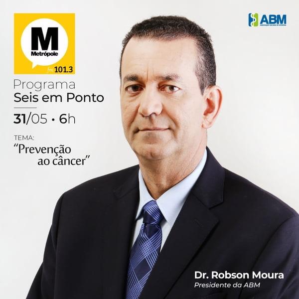 Dr. Robson Moura, presidente da ABM, dará entrevista a Radio Metrópole dia 31/05